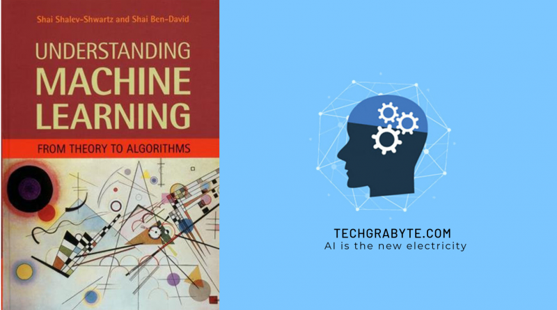 Understanding Machine Learning: From Theory to Algorithms, is a book that is most recommend.